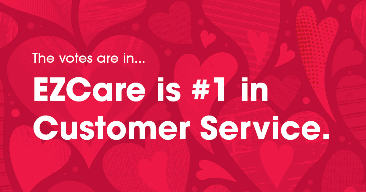 EZCare is #1 in Customer Service